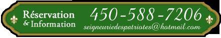 Réservation et information chez la Seigneurie des Patriotes à l'Assomption, Qc, Canada - 450-588-7206